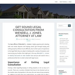 Get Sound Legal Consultation from Wendell J. Jones, Attorney at Law