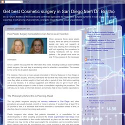 Get best Cosmetic surgery in San Diego from Dr. Bolitho: How Plastic Surgery Consultations Can Serve as an Incentive
