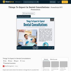 Things To Expect In Dental Consultations