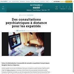 Des consultations psychiatriques à distance pour les expatriés