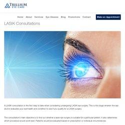 LASIK Consultations - LASIK Eye Surgery - Trillium Eye Care