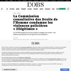 La Commission consultative des Droits de l'Homme condamne les violences policières «illégitimes»