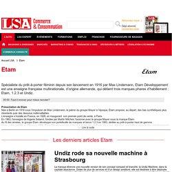 Consultez les actus de la marque de vêtements Etam sur LSA Conso