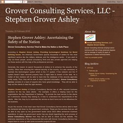 Grover Consulting Services, LLC - Stephen Grover Ashley: Stephen Grover Ashley: Ascertaining the Safety of the Nation