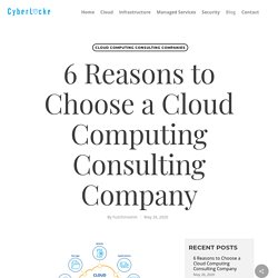 6 Reasons to Choose a Cloud Computing Consulting Company