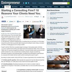 Starting a Consulting Firm? 10 Reasons Your Clients Need You.