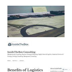 Benefits of Logistics Consulting Services for Your Business