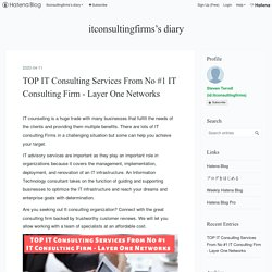 TOP IT Consulting Services From No #1 IT Consulting Firm - Layer One Networks