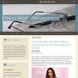 5 reasons why shouldn't delay in consulting a social media agency in Sydney - Neon Model Management : powered by Doodlekit