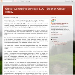 Grover Consulting Services, LLC - Stephen Grover Ashley: Grover Consulting Services, Washington, D.C. during the Civil War