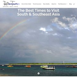 The VERY Best Times to Visit South and Southeast Asia!