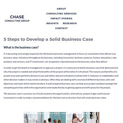 Five Steps to Develop a Solid Business Case — Chase Consulting Group: Innovation and Strategy Specialists