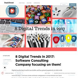 8 Digital Trends in 2017: Software Consulting Company focusing on them! – StackStreet