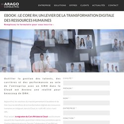Arago Consulting - Ebook : le Core RH un levier de la transformation digitale des ressources humaines