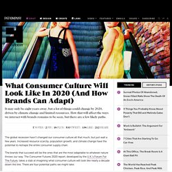 What Consumer Culture Will Look Like In 2020 (And How Brands Can Adapt)