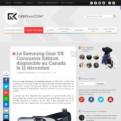 Le Samsung Gear VR Consumer Edition disponible au Canada le 11 décembre