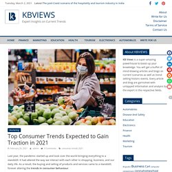 Top Consumer Trends Expected to Gain Traction in 2021 - KBVIEWS