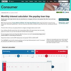 BBC Consumer - Monthly interest calculator: the payday loan trap