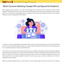 Which Consumer Marketing Changes Will Last Beyond the Pandemic?