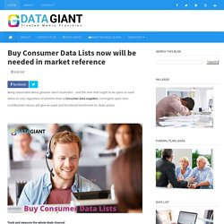 Buy Consumer Data Lists now will be needed in market reference