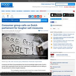 Consumer group calls on Dutch parliament for tougher salt measures