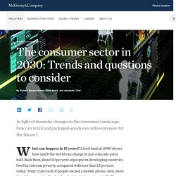 The consumer sector in 2030:Trends and questions to consider