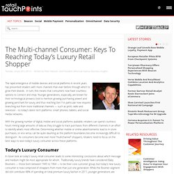 The Multi-channel Consumer: Keys To Reaching Today's Luxury Retail Shopper