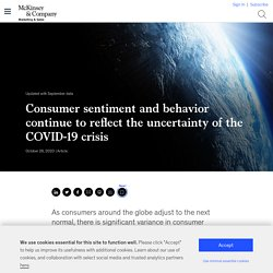 Consumer sentiment and behavior continue to reflect the uncertainty of the COVID-19 crisis