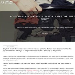 Post-consumer textile collection is step one, but then what? – Circle Economy