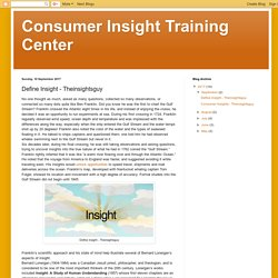 Consumer Insight Training Center: Define Insight - Theinsightsguy