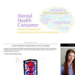 Mental Health Consumer: 3 art therapy exercises to do at home