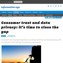 Consumer trust and data privacy: it's time to close the gap
