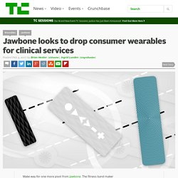 Jawbone looks to drop consumer wearables for clinical services
