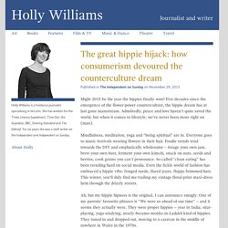 The great hippie hijack: how consumerism devoured the counterculture dream – Holly Williams