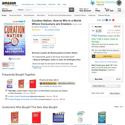 Curation Nation: How to Win in a World Where Consumers are Creators (9780071760393): Steven Rosenbaum