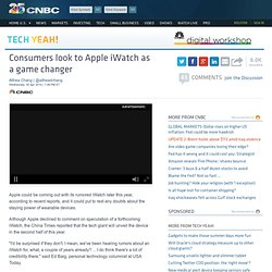 Consumers look to Apple iWatch as a game changer