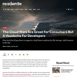 The Cloud Wars Are Great For Consumers But A Headache For Developers - ReadWrite