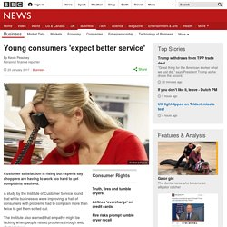 Young consumers 'expect better service'