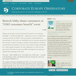 "CORPORATE EUROPE OBSERVATORY 05/02/14 Biotech lobby shuns consumers at ""GMO consumer benefit"" event"