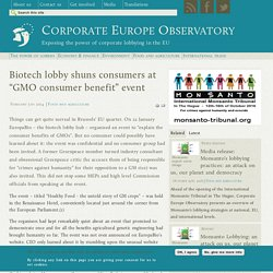 """CORPORATE EUROPE OBSERVATORY 05/02/14 Biotech lobby shuns consumers at """"GMO consumer benefit"""" event"""
