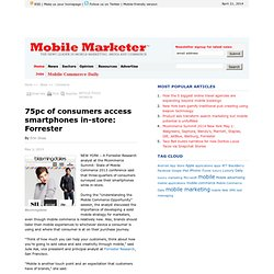75pc of consumers access smartphones in-store: Forrester