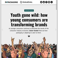 Youth gone wild: how young consumers are transforming brands - Inside Packaging