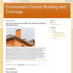 Top Tips on How to Know When Your Vancouver Chimney Needs Repointing