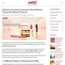 Chinese and Indian Consumers Want Different Things from Beauty Products – wholesalegang