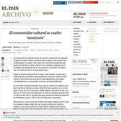 El consumidor cultural se vuelve 'omnívoro' · ELPAÍS.com