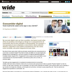 Consumidor digital - e-commerce - Revista Wide