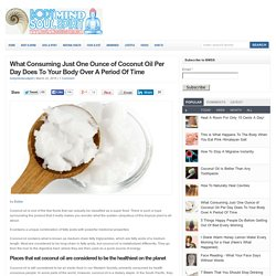 What Consuming Just One Ounce of Coconut Oil Per Day Does To Your Body Over A Period Of Time