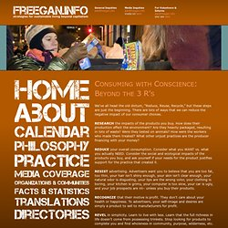 Consuming with Conscience: Beyond the 3 R's : freegan.info
