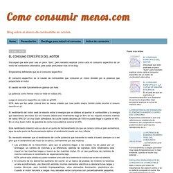 Como consumir menos.com: EL CONSUMO ESPECÍFICO DEL MOTOR