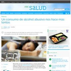 Un consumo de alcohol abusivo nos hace más tontos